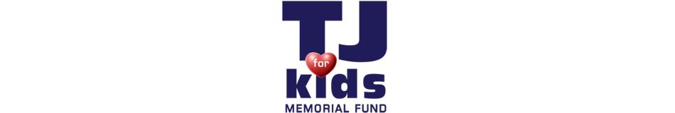 TJ For Kids Memorial Fund Inc.